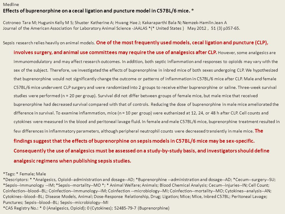 Medline Effects of buprenorphine on a cecal ligation and puncture model in C57BL/6 mice.