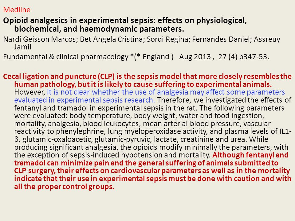 Medline Opioid analgesics in experimental sepsis: effects on physiological, biochemical, and haemodynamic parameters. Nardi Geisson Marcos; Bet Angela