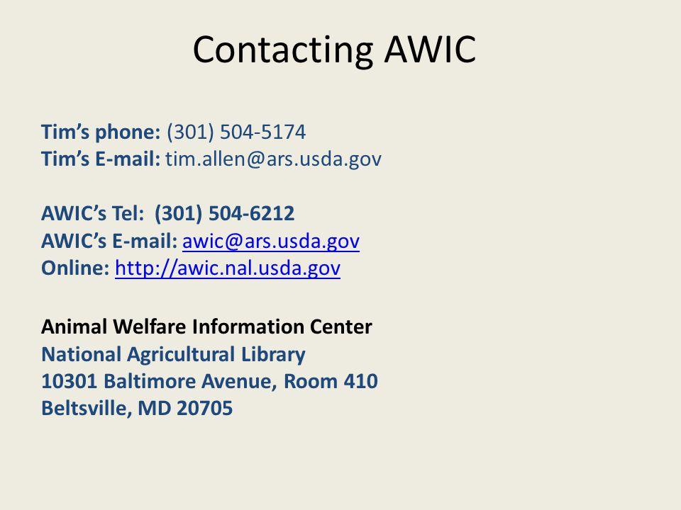 Contacting AWIC Tim's phone: (301) 504-5174 Tim's E-mail: tim.allen@ars.usda.gov AWIC's Tel: (301) 504-6212 AWIC's E-mail: awic@ars.usda.govawic@ars.u
