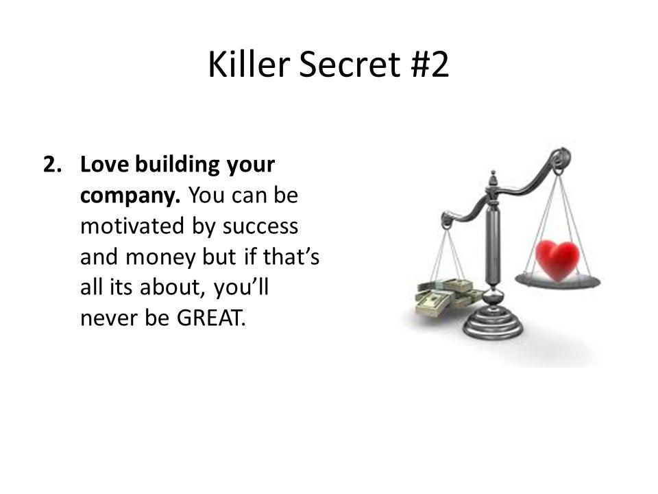 Killer Secret #3 3.Find a good life balance.