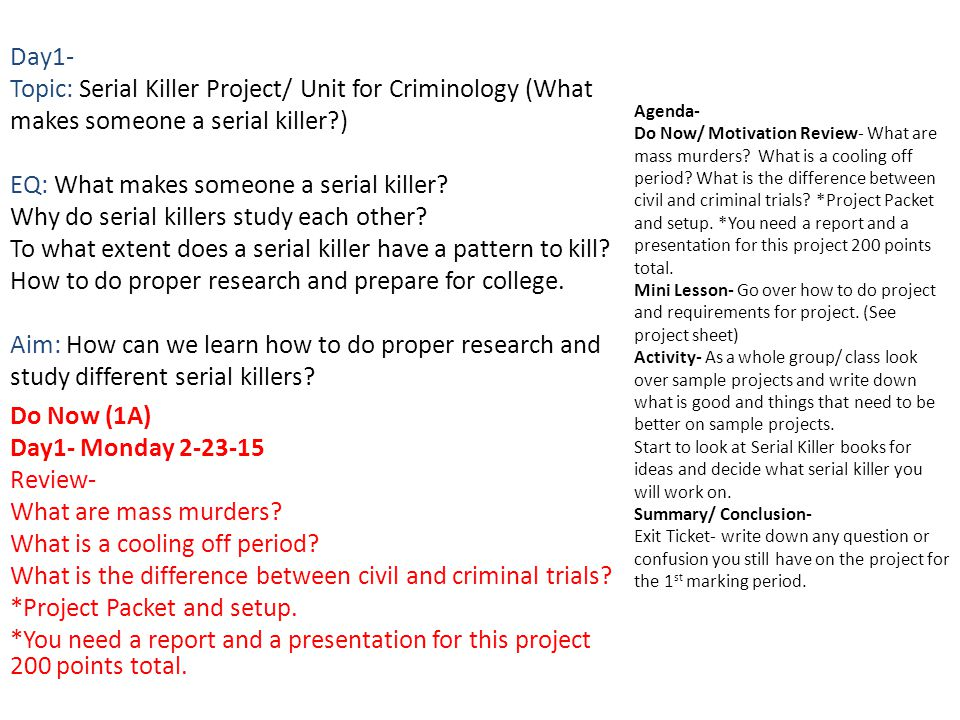 Day1- Topic: Serial Killer Project/ Unit for Criminology (What makes someone a serial killer ) EQ: What makes someone a serial killer.