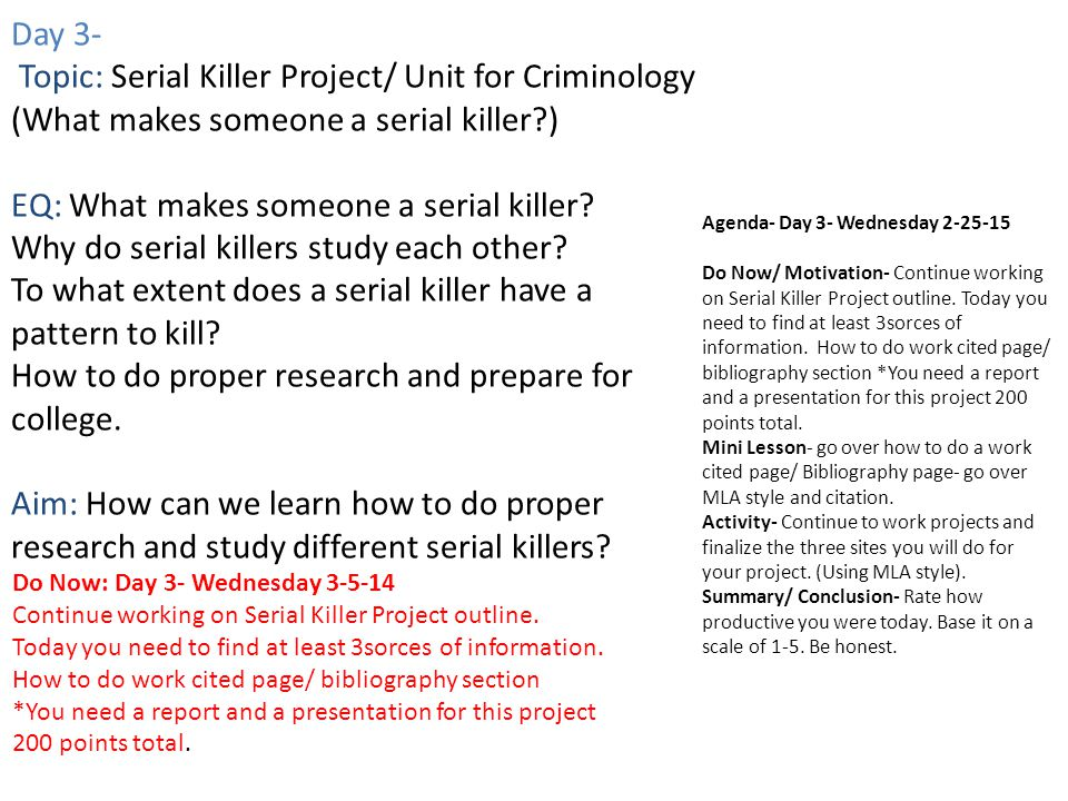Day 4- Topic: Serial Killer Project/ Unit for Criminology (What makes someone a serial killer?) EQ: What makes someone a serial killer.