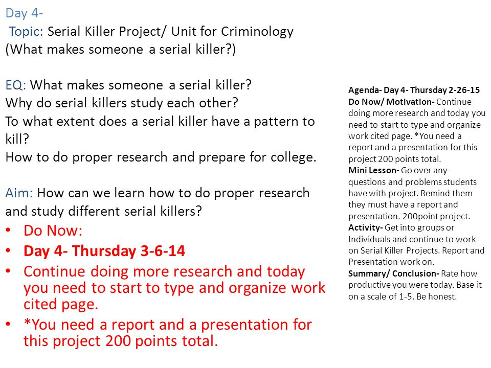 Day 5- Topic: Serial Killer Project/ Unit for Criminology (What makes someone a serial killer?) EQ: What makes someone a serial killer.