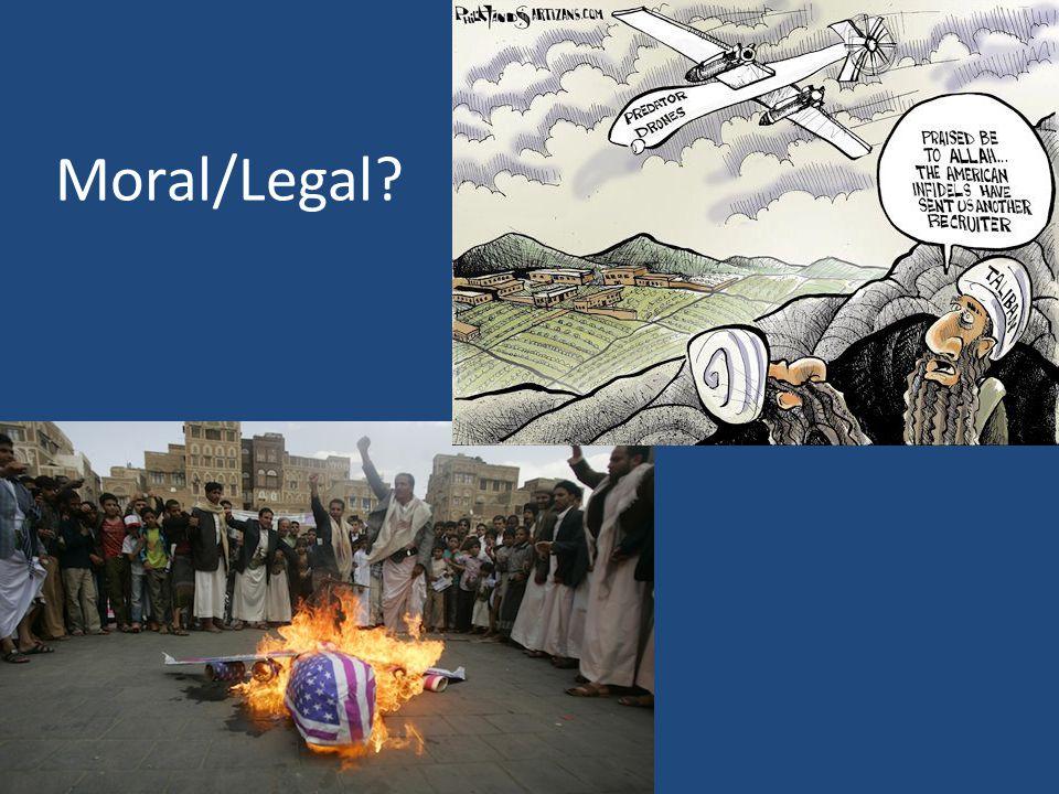 Moral/Legal Extrajudicial Killing of American citizens Civilian deaths – Who is a militant.