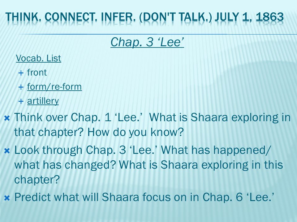 Chap.3 'Lee'  Read over the disagreement between Lee and Longstreet on pages 110-112.