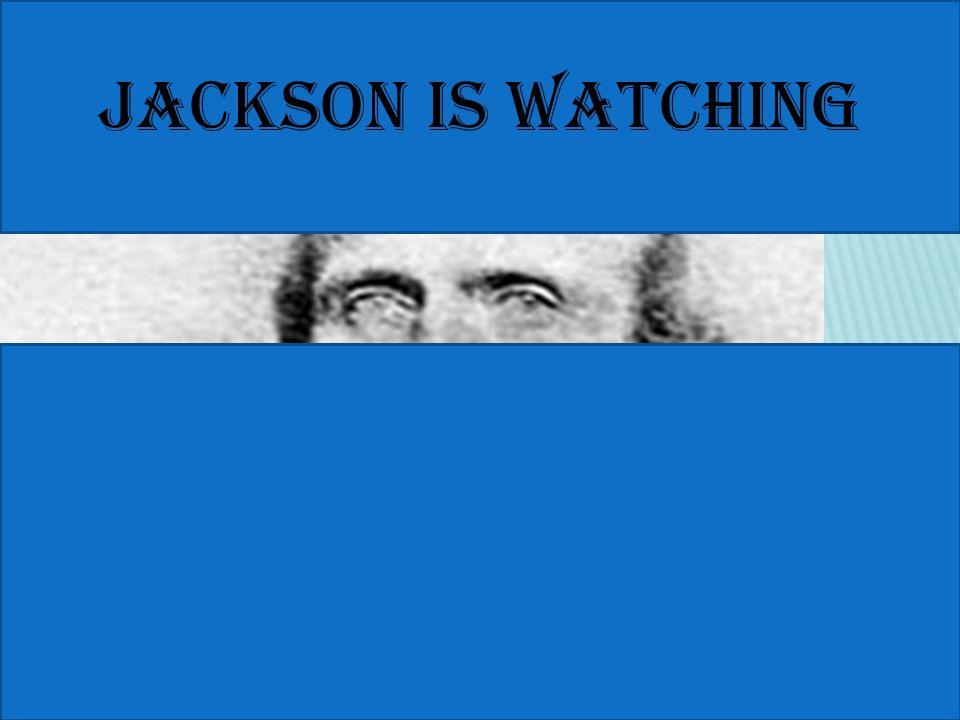 Jackson is watching