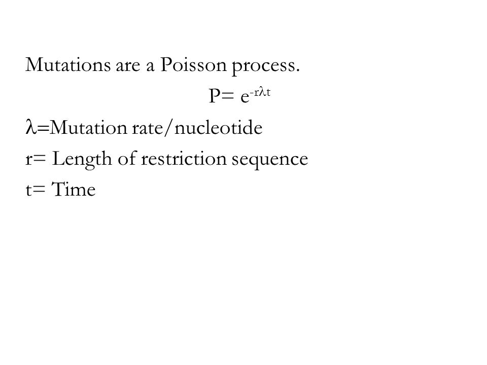Mutations are a Poisson process.