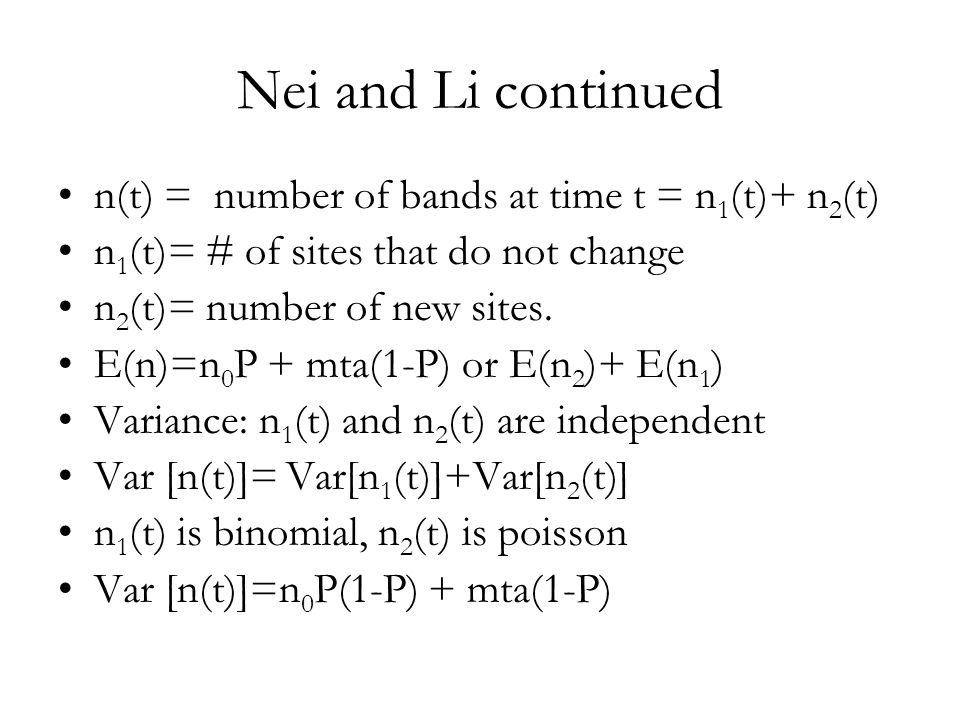 Nei and Li continued n(t) = number of bands at time t = n 1 (t)+ n 2 (t) n 1 (t)= # of sites that do not change n 2 (t)= number of new sites.