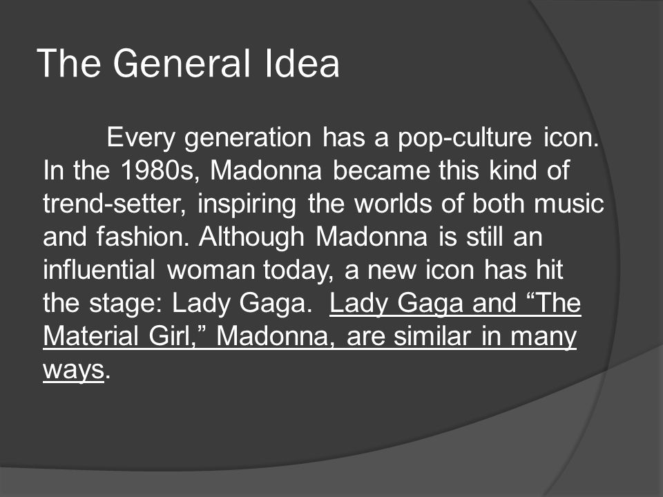 The General Idea Every generation has a pop-culture icon.