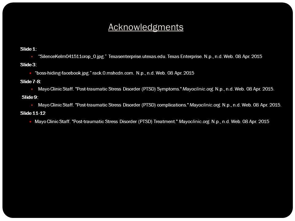 "Acknowledgments Slide 1: ""SilenceKelm041511crop_0.jpg."" Texasenterprise.utexas.edu. Texas Enterprise. N.p., n.d. Web. 08 Apr. 2015 Slide 3: ""boss-hidi"