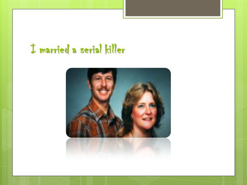 I married a serial killer