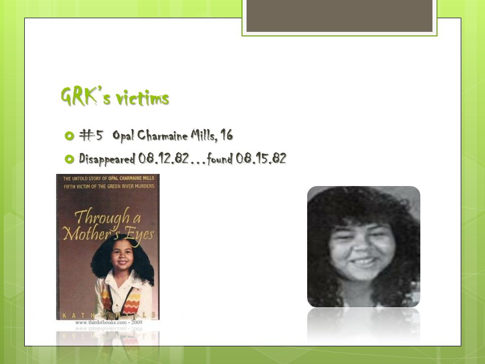 GRK's victims  #5 Opal Charmaine Mills, 16  Disappeared 08.12.82…found 08.15.82