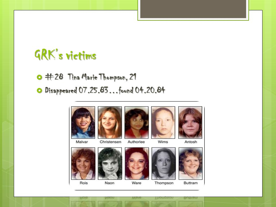 GRK's victims  #28 Tina Marie Thompson, 21  Disappeared 07.25.83…found 04.20.84