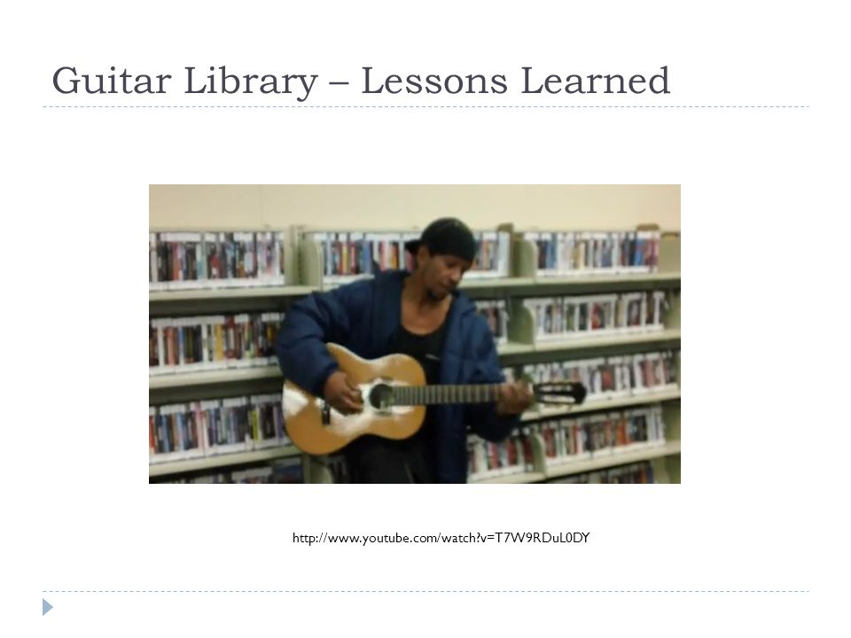 Guitar Library – Lessons Learned Insert video from here http://www.youtube.com/watch v=T7W9RDuL0DY