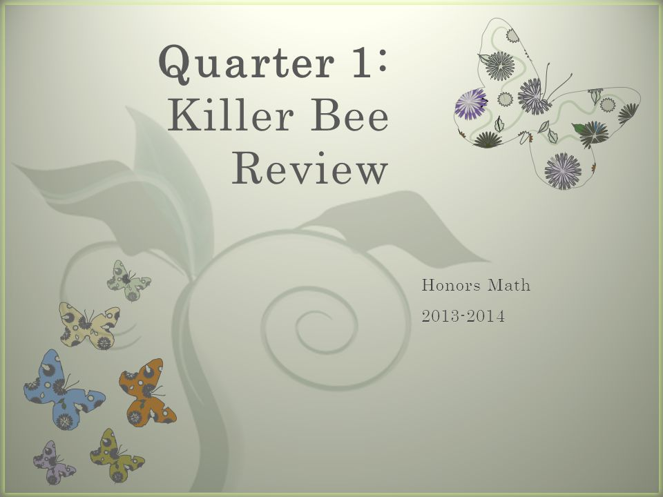 7 Quarter 1: Killer Bee Review