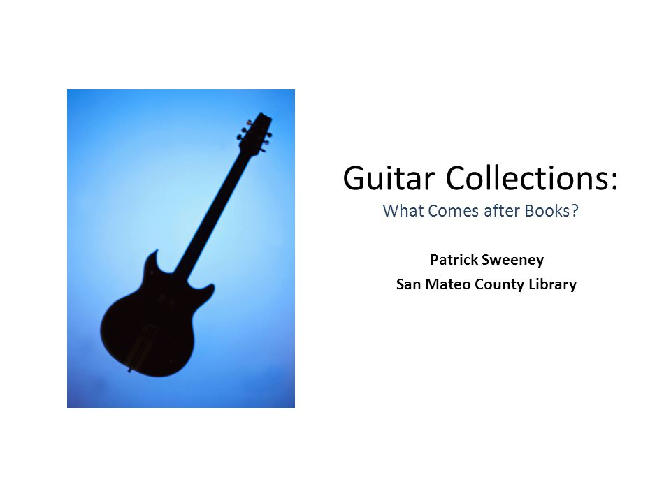 Guitar Library – Lessons Learned www.pcsweeney.com  Guitars in the Library.