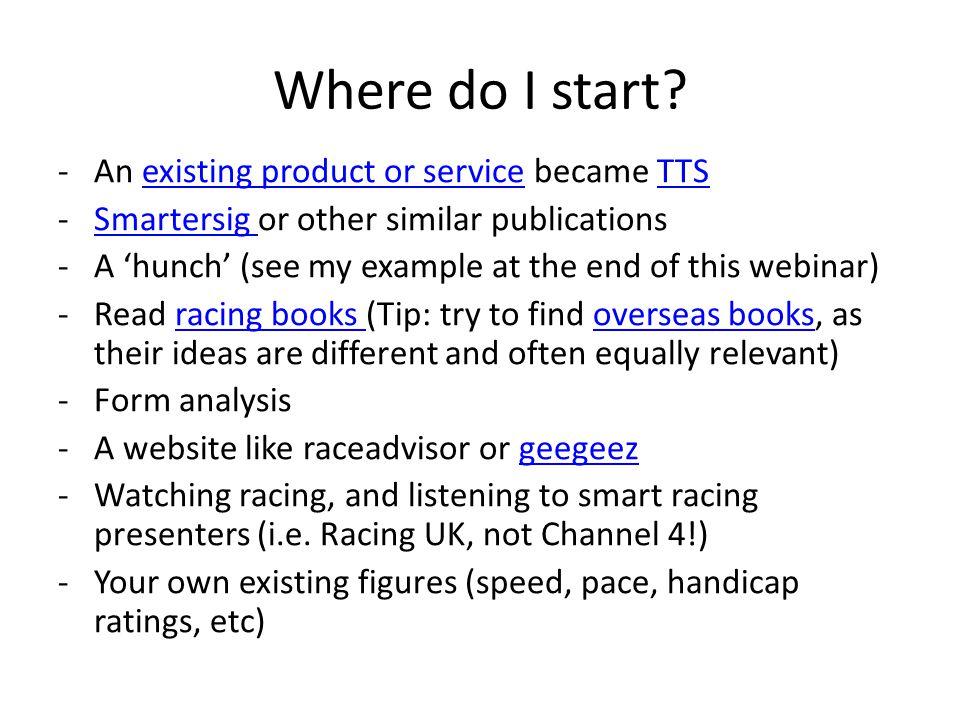 Free or nearly free options www.RacingPost.comwww.RacingPost.com (e.g.