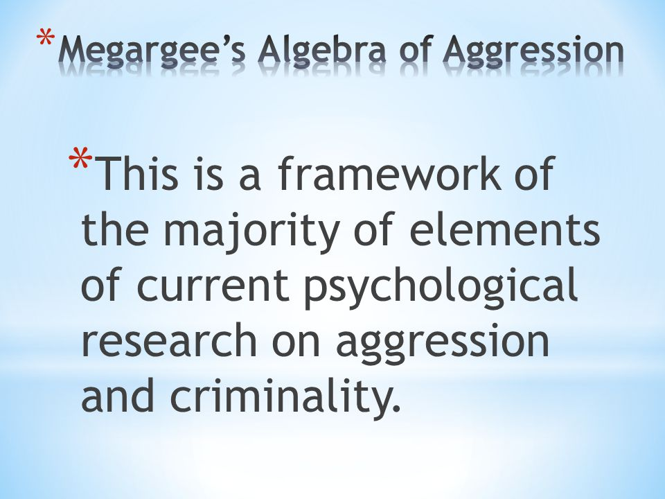 V ariable associated with criminal violence are; * Instigation to aggression (A): The sum of all internal motivators.