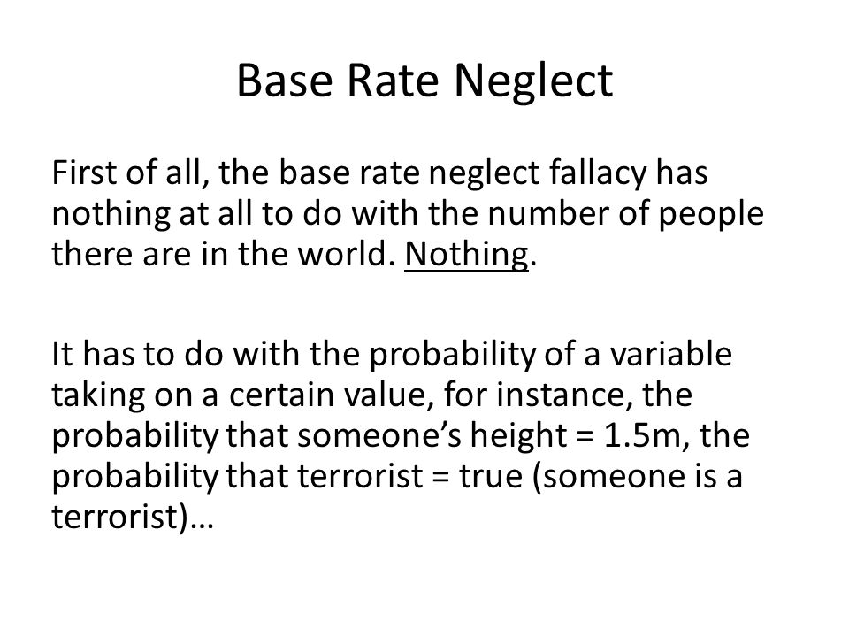 Base Rates This is the base rate of people who are 1.5m tall, and the base rate of terrorists.