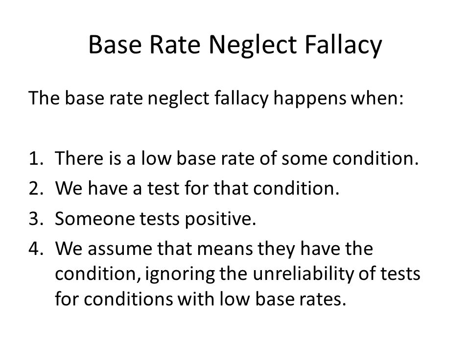 Prosecutor's Fallacy The base rate neglect fallacy is often called the prosecutor's fallacy, as I shall explain.