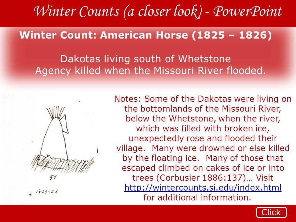 Winter Counts (a closer look) - PowerPoint Winter Count: American Horse (1825 – 1826) Dakotas living south of Whetstone Agency killed when the Missour