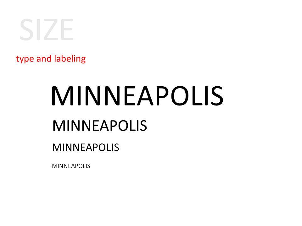 type and labeling MINNEAPOLIS SIZE MINNEAPOLIS