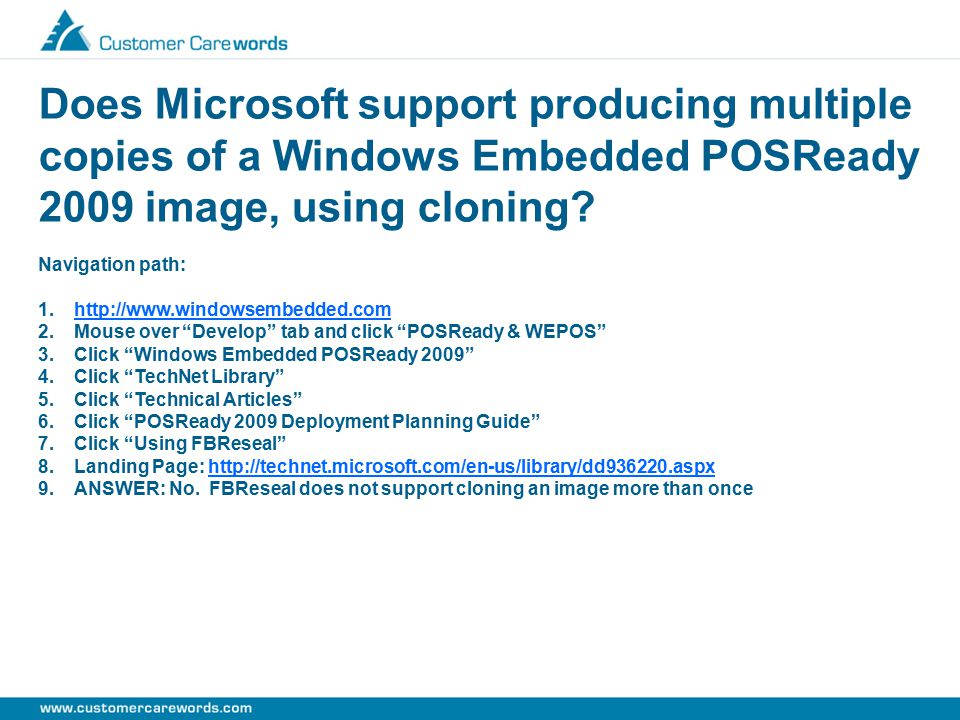 Task 5 – Cloning Does Microsoft support producing multiple copies of a Windows Embedded POSReady 2009 image, using cloning.
