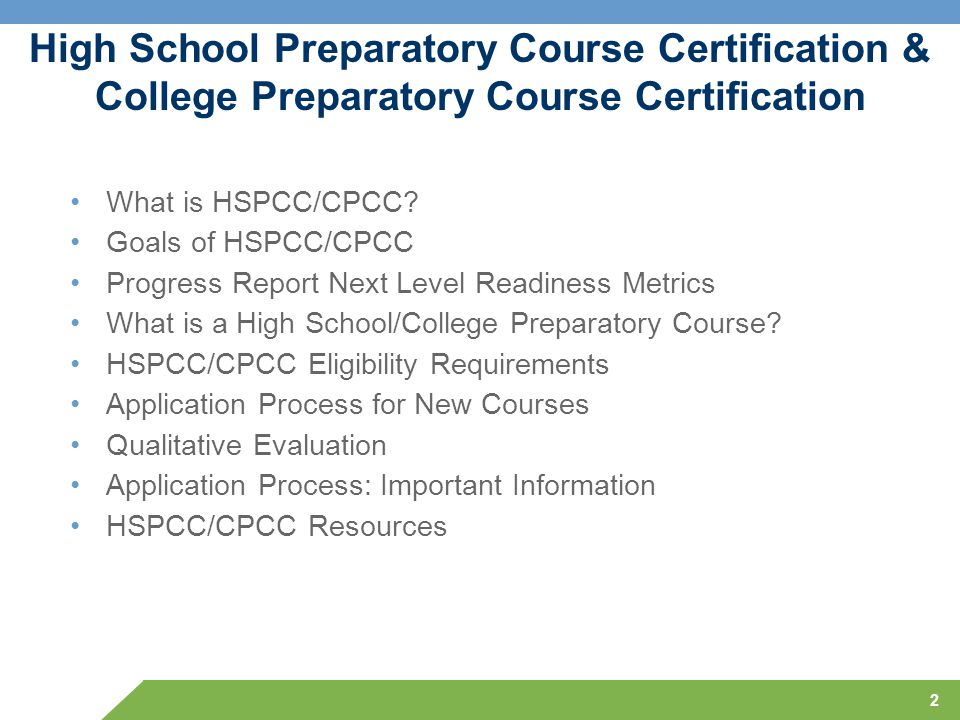 High School Preparatory Course Certification & College Preparatory Course Certification What is HSPCC/CPCC? Goals of HSPCC/CPCC Progress Report Next L