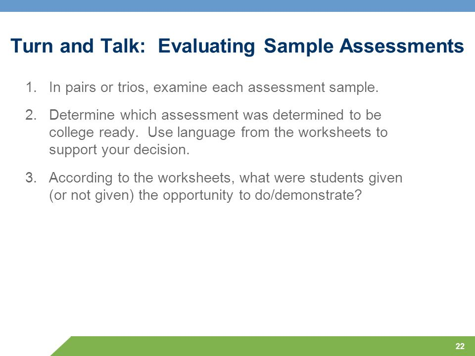 Turn and Talk: Evaluating Sample Assessments 1.In pairs or trios, examine each assessment sample. 2.Determine which assessment was determined to be co