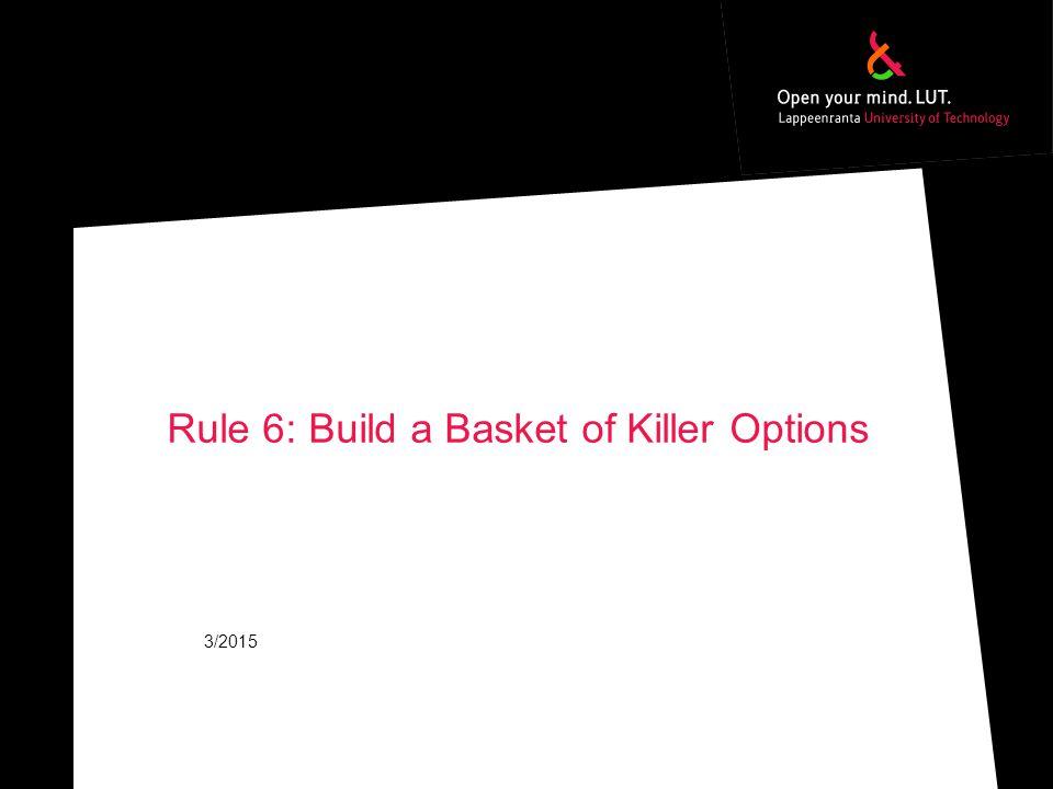 Rule 6: Build a Basket of Killer Options 3/2015