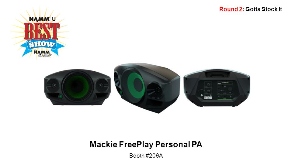 Round 2: Gotta Stock It Mackie FreePlay Personal PA Booth #209A