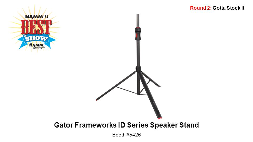 Round 2: Gotta Stock It Gator Frameworks ID Series Speaker Stand Booth #5426