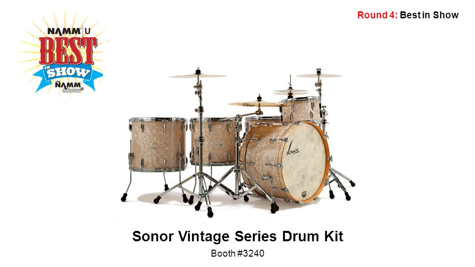 Round 4: Best in Show Sonor Vintage Series Drum Kit Booth #3240