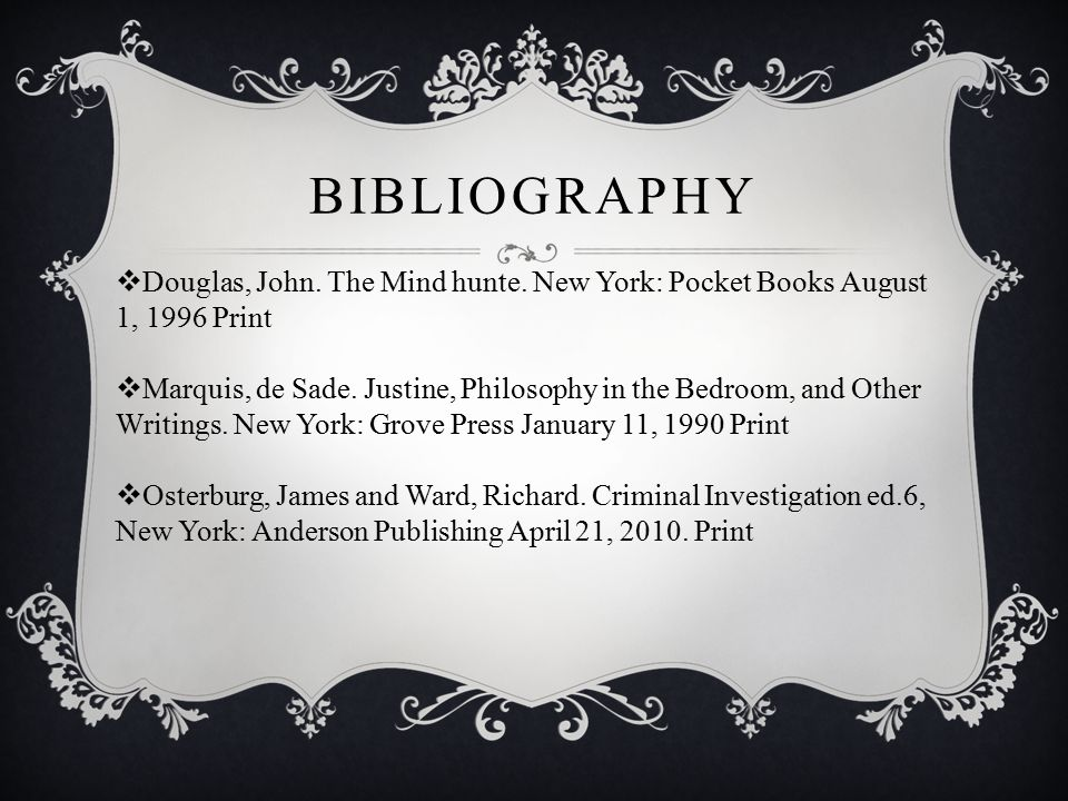 BIBLIOGRAPHY  Douglas, John. The Mind hunte.