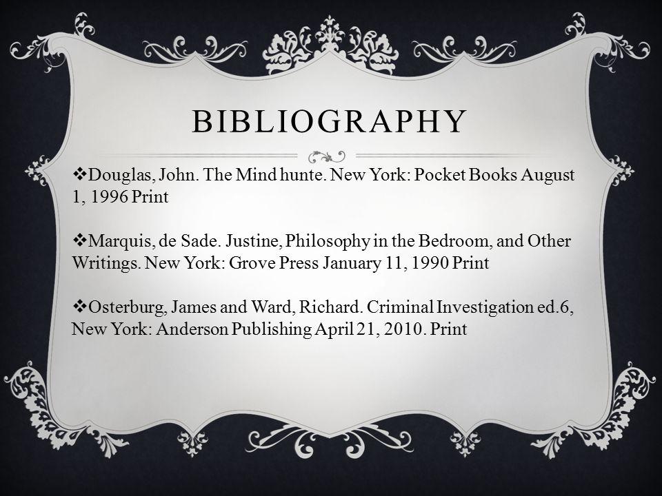 BIBLIOGRAPHY  Douglas, John. The Mind hunte.