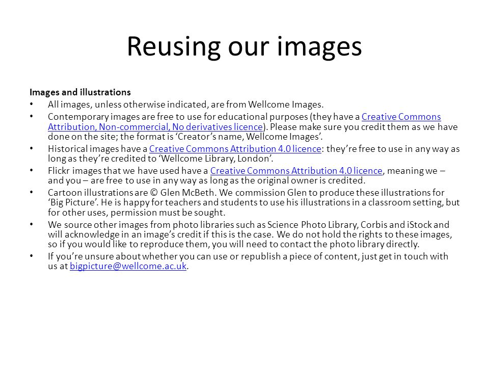Reusing our images Images and illustrations All images, unless otherwise indicated, are from Wellcome Images.