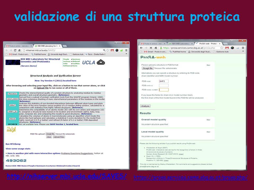 http://nihserver.mbi.ucla.edu/SAVES/ validazione di una struttura proteica https://prosa.services.came.sbg.ac.at/prosa.php/