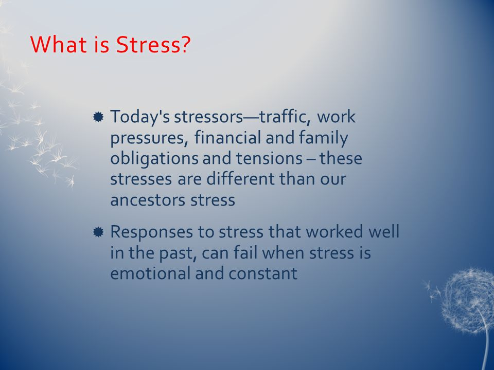 What is Stress?What is Stress.