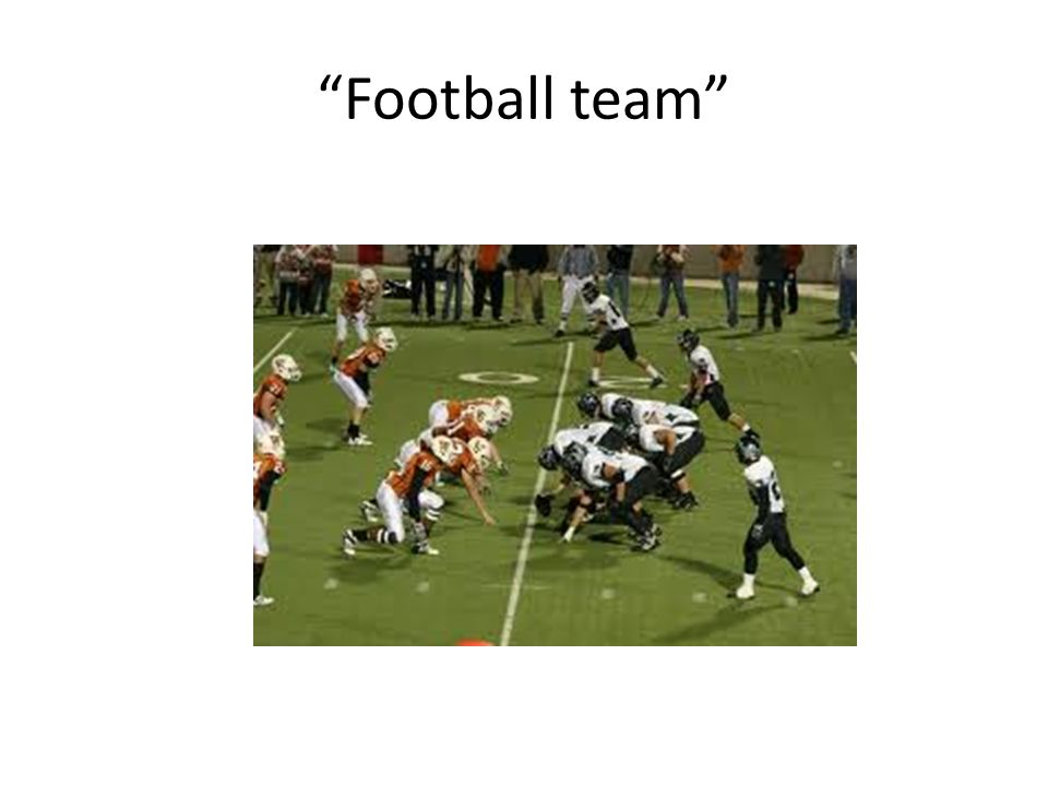 """""""Football team"""""""