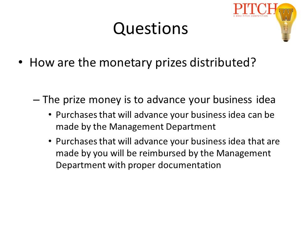 Questions How are the monetary prizes distributed.