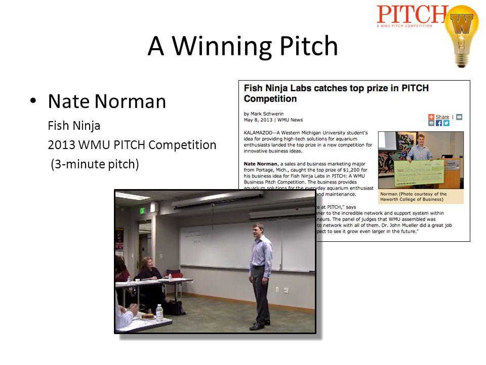 A Winning Pitch Nate Norman Fish Ninja 2013 WMU PITCH Competition (3-minute pitch)