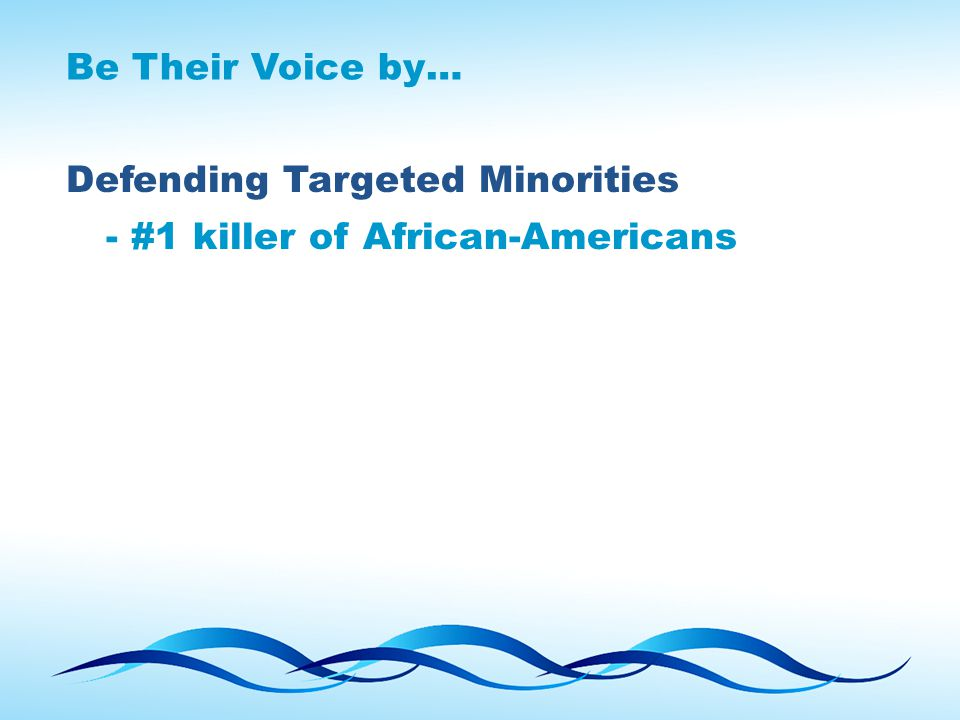 Be Their Voice by… Defending Targeted Minorities - #1 killer of African-Americans