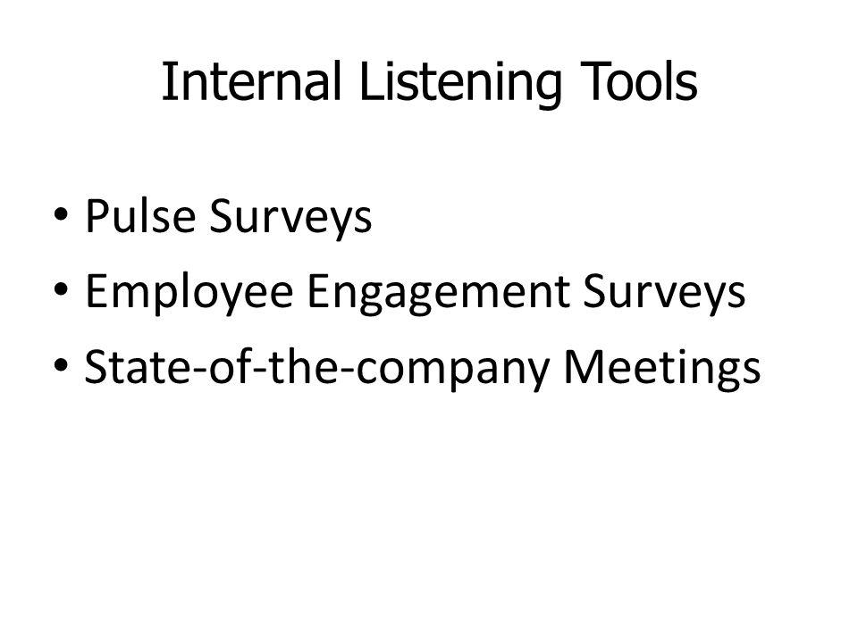 Internal Listening Tools Pulse Surveys Employee Engagement Surveys State-of-the-company Meetings