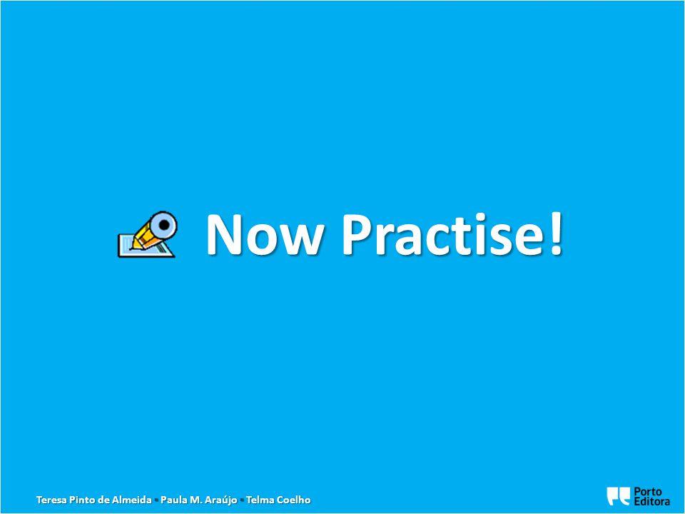 Now Practise!
