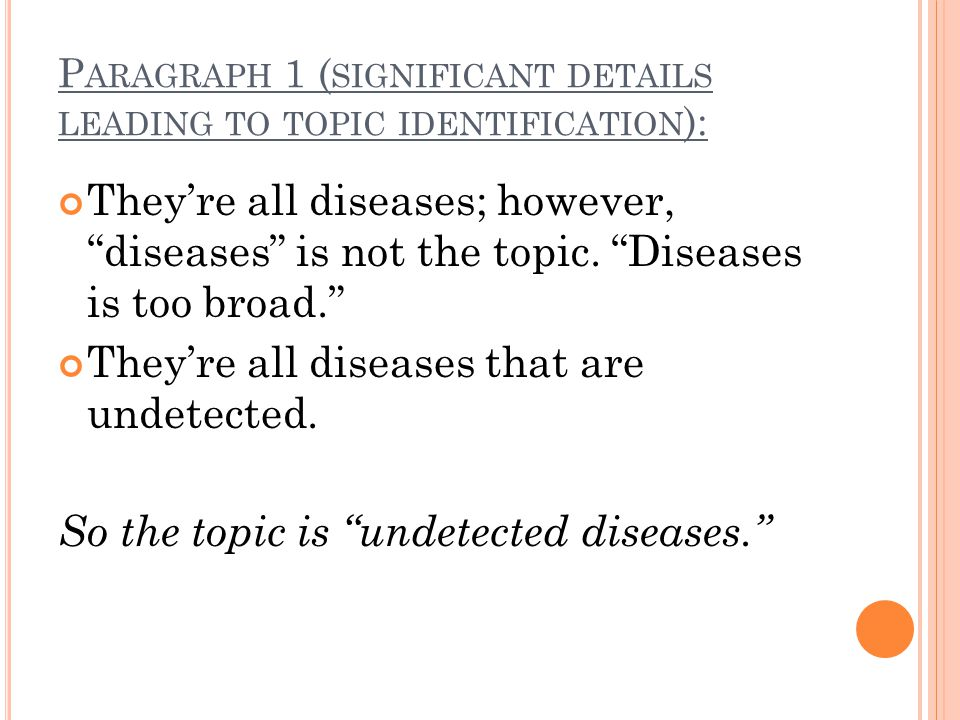 P ARAGRAPH 1 ( SIGNIFICANT DETAILS LEADING TO TOPIC IDENTIFICATION ): They're all diseases; however, diseases is not the topic.