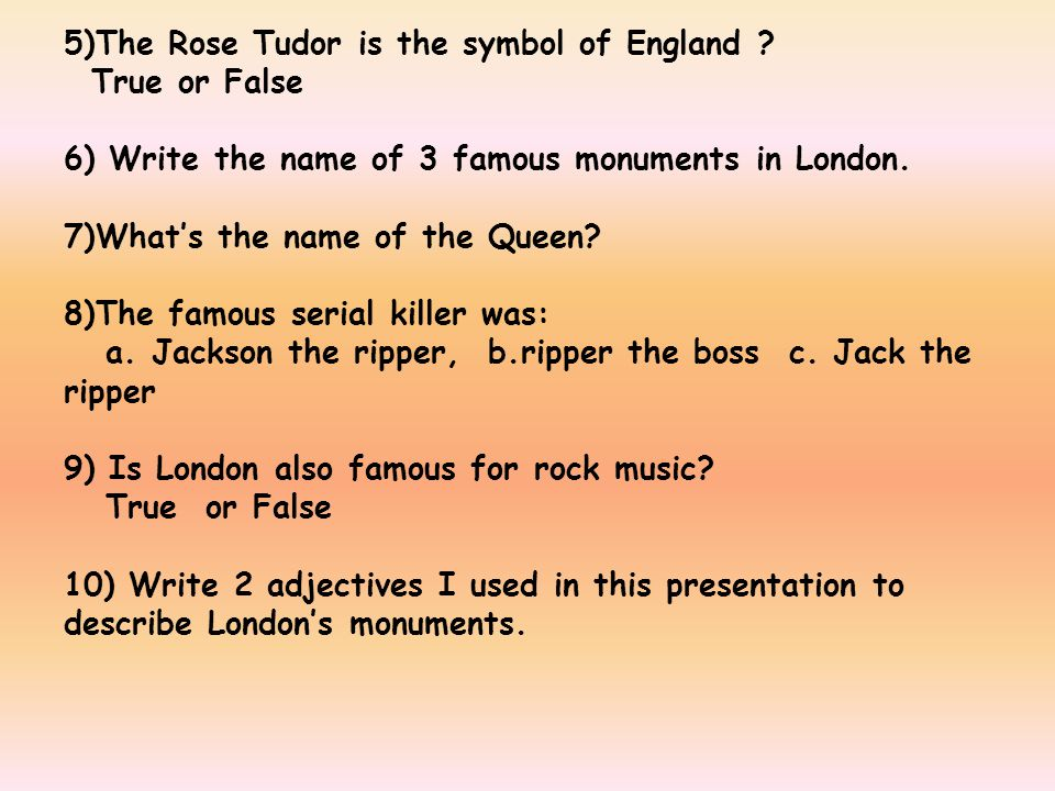 5)The Rose Tudor is the symbol of England .
