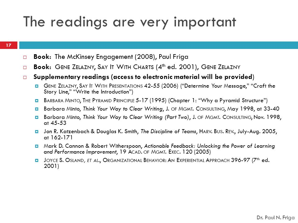  Book: The McKinsey Engagement (2008), Paul Friga  Book: G ENE Z ELAZNY, S AY I T W ITH C HARTS (4 th ed. 2001), G ENE Z ELAZNY  Supplementary read
