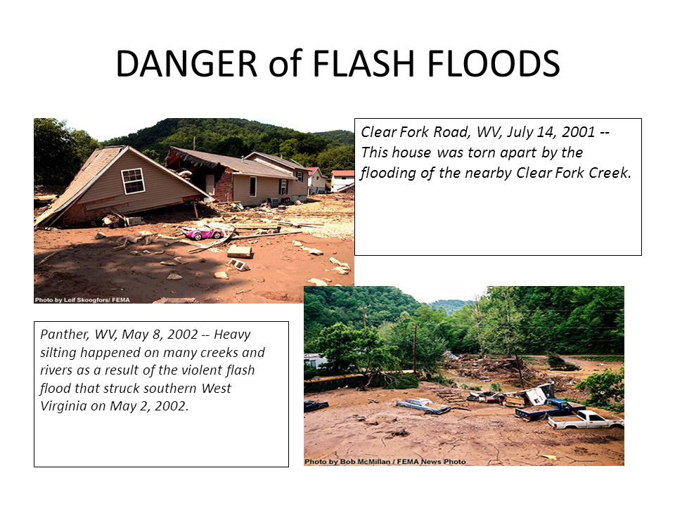DANGER of FLASH FLOODS Clear Fork Road, WV, July 14, 2001 -- This house was torn apart by the flooding of the nearby Clear Fork Creek.