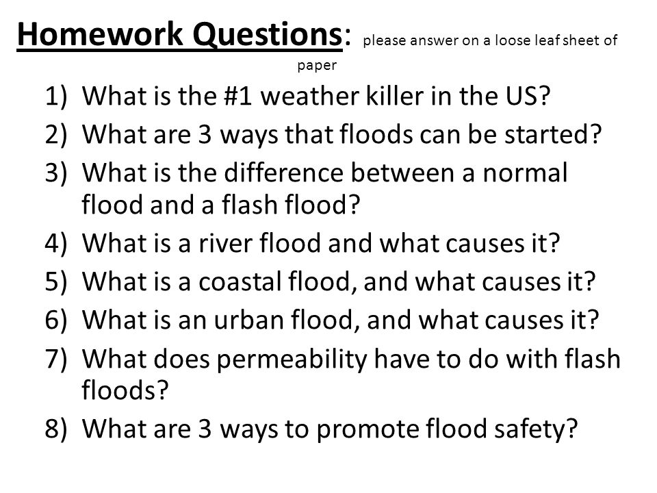 Homework Questions: please answer on a loose leaf sheet of paper 1)What is the #1 weather killer in the US.