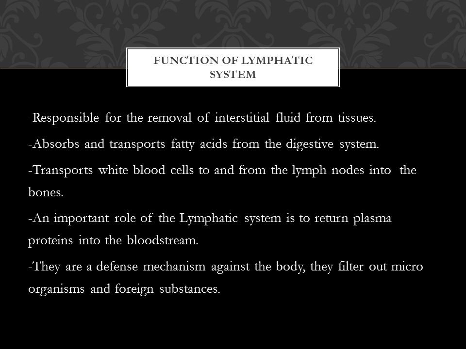 -Lymph nodes; they filter lymph and fight infection -Thoracic duct; they return cleansed lymph to blood supply -Thymus gland; generates T cell lymphocytes -Spleen; lymphatic tissues filter blood and removes cellular debris -Galt; surrounds intestines, counteracts infection and absorbs fats -Lymphatic vessels; act as reservoirs for plasma and other substances -Bone Marrow; generates B cell lymphocytes ORGANS OF LYMPHATIC SYSTEM